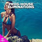 Prog-House Eliminations by Various Artists