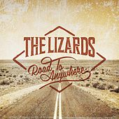 Road To Anywhere by The Lizards