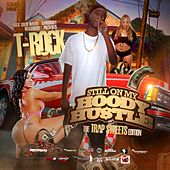 Still On My Hoody Hustle: The Trap Streets Edition by T-Rock
