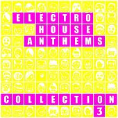 Electro House Anthems: Collection 3 - EP von Various Artists