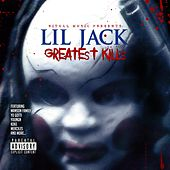 Greatest Kills by Lil Jack