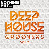Nothing But... Deep House Groovers, Vol. 03 - EP de Various Artists