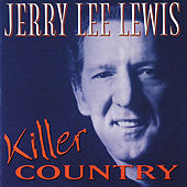 Killer Country by Jerry Lee Lewis