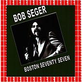 Boston Seventy Seven van Bob Seger