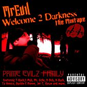 Welcome 2 Darkness by Mr. Evil