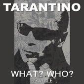 What? Who? de Tarantino