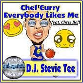 Chef Curry Everybody Likes Me (feat. Chris Bell) by D.J. Stevie Tee