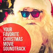 Your Favorite Christmas Movie Soundtrack by Various Artists