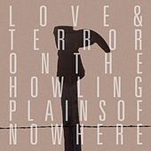 Love & Terror On The Howling Plains Of Nowhere by Various Artists