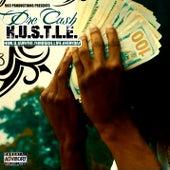 H.U.S.T.L.E. (How U Survive Through Life Everyday) by Dre Cash