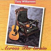 Across The Grain von Tony Williamson