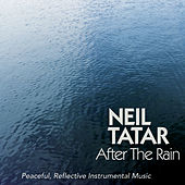 After the Rain by Neil Tatar