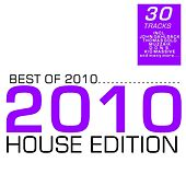 Best Of 2010 - House Edition by Various Artists