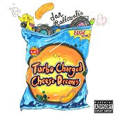 Turbo Charged Cheese Dreams by Dan Rattomatic