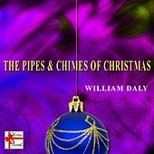 The Pipes & Chimes of Christmas by William Daly