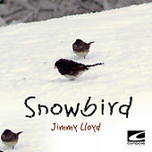 Snowbird by Jimmy Lloyd