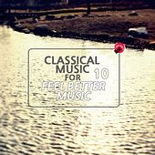 Classical music for feel better music 10 by Soothe Classic