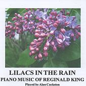 Lilacs in the Rain - Piano Music of Reginald King by Various Artists