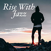 Rise With Jazz de Various Artists