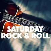 Saturday Rock & Roll by Various Artists