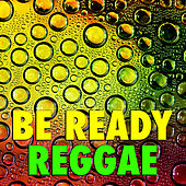 Be Ready Reggae by Various Artists