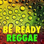 Be Ready Reggae von Various Artists