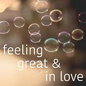 Feeling Great & In Love by Various Artists