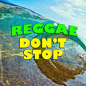 Reggae Don't Stop by Various Artists