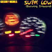 Supa' Low by Gregory Nichols