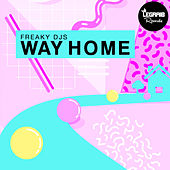 Way Home by Freaky DJ's