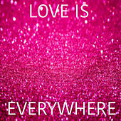 Love Is Everywhere von Various Artists
