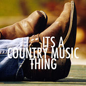 Its A Country Music Thing by Various Artists