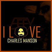 I Love Charles Manson by Effy Giraffe