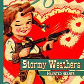 Haunted Hearts by Stormy Weathers