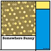 Somewhere Sunny by Kevin MacLeod