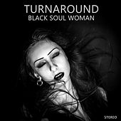 Black Soul Woman by The Turnaround