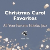Christmas Carol Favourites - All Your Favourite Holiday Jazz di Various Artists