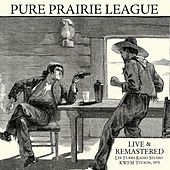 Live at Lee Furrs Radio Studio KWFM Tucson, 1975 - Remastered di Pure Prairie League