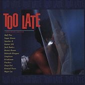 Too Late by Various Artists