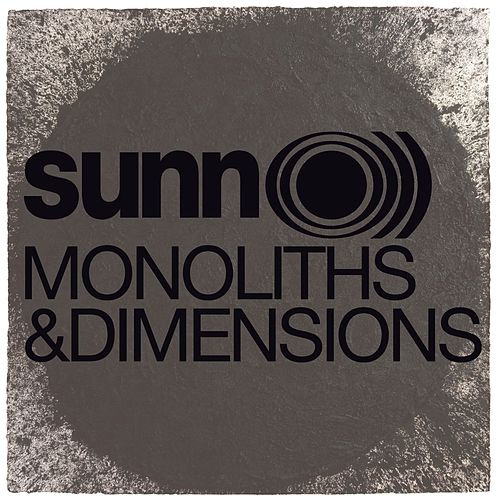 Monoliths And Dimensions by Sunn O)))