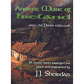 Ancient Music of Ireland - From the Petrie Collection by J.J. Sheridan