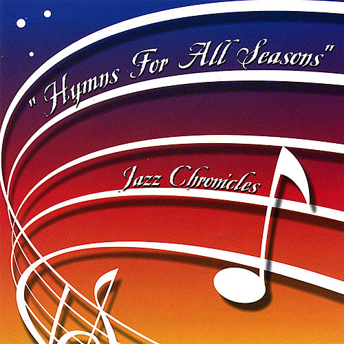 Hymns for All Seasons by Jazz Chronicles