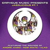 Orpheus Music Presents: Jazzilicious Pt. 1 by Various Artists