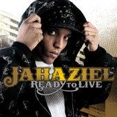 Ready to Live by Jahaziel