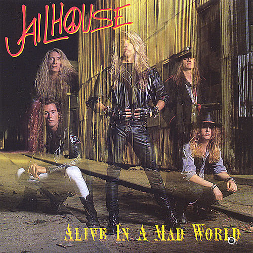Alive in a Mad World by Jailhouse