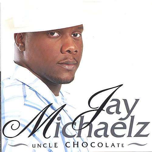 Uncle Chocolate by Jay Michaelz