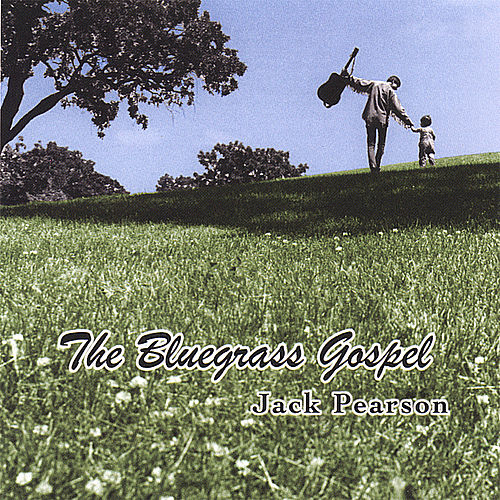 The Bluegrass Gospel by Jack Pearson