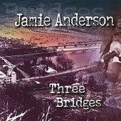 Three Bridges by Jamie Anderson