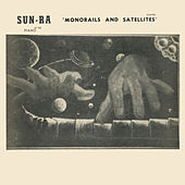 Monorails and Satellites, Vol. 1 by Sun Ra