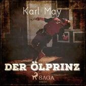 Der Ölprinz (Ungekürzt) von Karl May